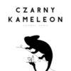 """okładka książki -.. Czarny Kameleon"""""""